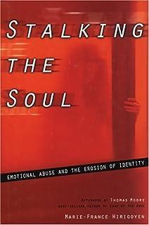 Stalking the Soul: Marie-France Hirigoyen: 9781885586995: Amazon com