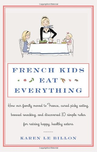 [PDF] French Kids Eat Everything Free Download   Publisher : William Morrow   Category : Cooking & Food   ISBN 10 : 0062103296   ISBN 13 : 9780062103291