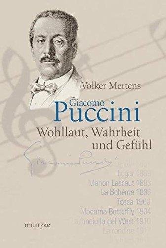 Giacomo Puccini: Wohllaut, Wahrheit und Gefühl
