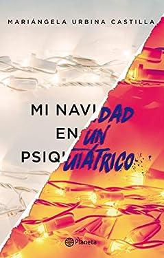 Mi Navidad en un psiquiátrico (Spanish Edition)