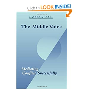 The Middle Voice: Mediating Conflict Successfully Joseph B. Stulberg and Lela P. Love