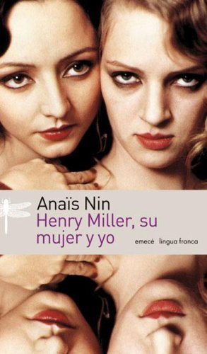 Henry Miller, su mujer y yo/ Henry Miller, his wife and me (Spanish Edition) by Emece Editores
