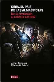 Siria, El País De Las Almas Rotas (DEBATE): Amazon.es