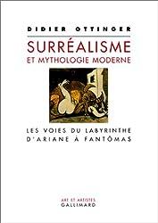 Le Surréalisme et Mythologie moderne : Les Voies du labyrinthe d'Ariane à Fantômas