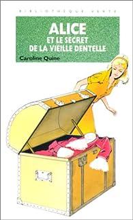 Alice et le secret de la vieille dentelle par Caroline Quine