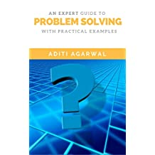 An Expert Guide to Problem Solving: With Practical Examples (Learn proven scientific tools - Brainstorming, Fishbone, SWOT, FMEA, & 5Whys)