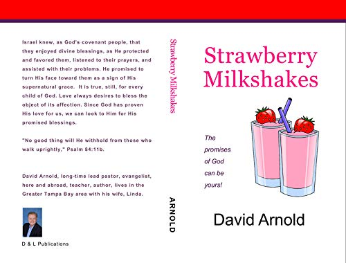Strawberry Milkshakes: The Promises of God Can Be Yours! -