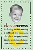 img - for Classic Crews: A Harry Crews Reader book / textbook / text book