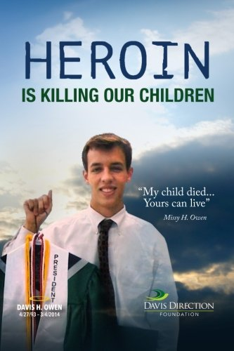 Download Heroin Is Killing Our Children: My Child Died....Yours Can Live PDF