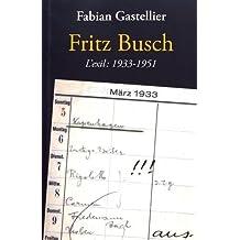 Fritz Busch L'exil : 1933 - 1951