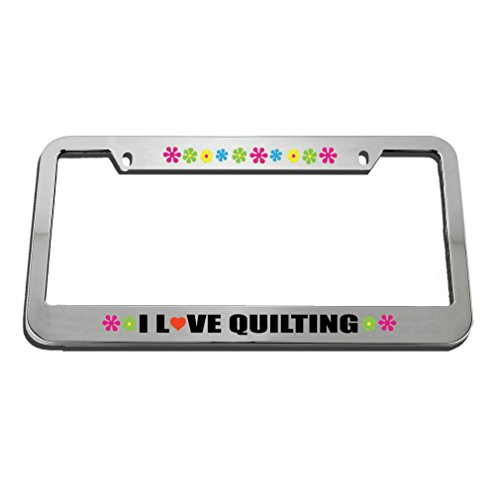 Speedy Pros I Love Quilting License Plate Frame Tag - Quilting Frames Framing