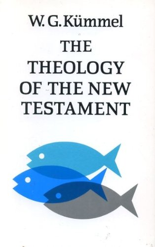 THE THEOLOGY OF THE NEW TESTAMENT according to its major witnesses ...