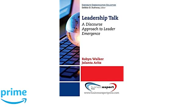 Leadership talk : a discourse approach to leader emergence