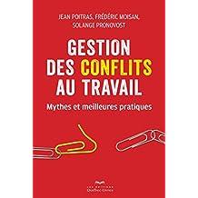 Gestion des conflits au travail: Mythes et meilleures pratiques (Affaires) (French Edition)