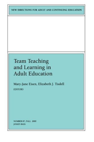 Team Teaching and Learning in Adult Education: New Directions for Adult and Continuing Education, Number 87 (J-B ACE Single Issue Adult & Continuing Education)