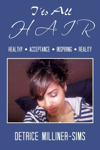 Read Online It's all hair: Healthy, Acceptance, Inspiring, Reality pdf