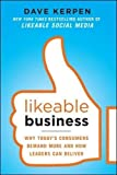img - for Likeable Business: Why Today's Consumers Demand More and How Leaders Can Deliver (Management & Leadership) book / textbook / text book