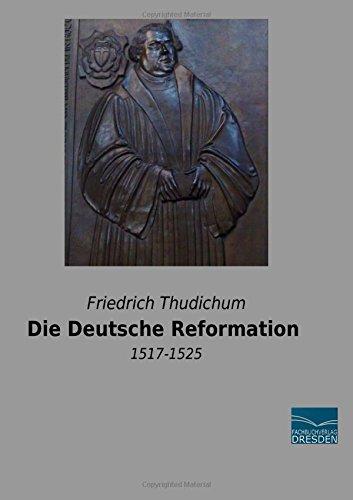Die Deutsche Reformation: 1517-1525