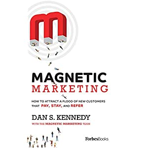 41GVzd18lzL. SS300  - Magnetic Marketing: How To Attract A Flood Of New Customers That Pay, Stay, and Refer