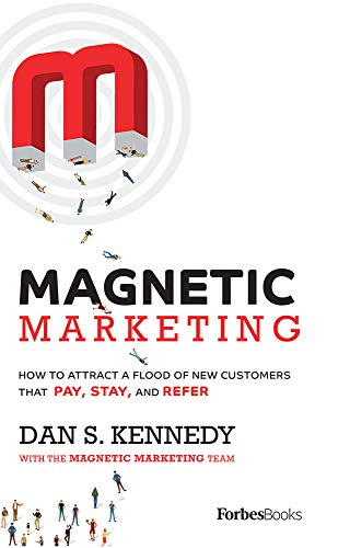 41GVzd18lzL - Magnetic Marketing: How To Attract A Flood Of New Customers That Pay, Stay, and Refer