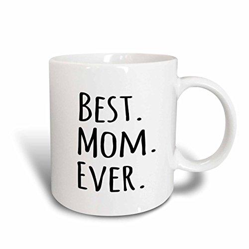3dRose 151530_1 Best Mom Ever Mug, 11 oz, Black