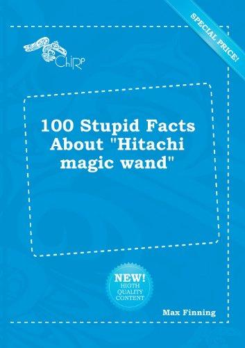 100 Stupid Facts about Hitachi Magic Wand