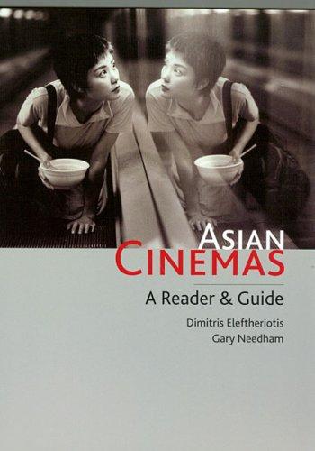 Asian Cinemas: A Reader and Guide (Cinema Asian)