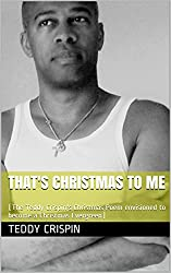 THAT'S CHRISTMAS TO ME: (The Teddy Crispin's Christmas Poem envisioned to become a Christmas Evergreen) (French Edition)