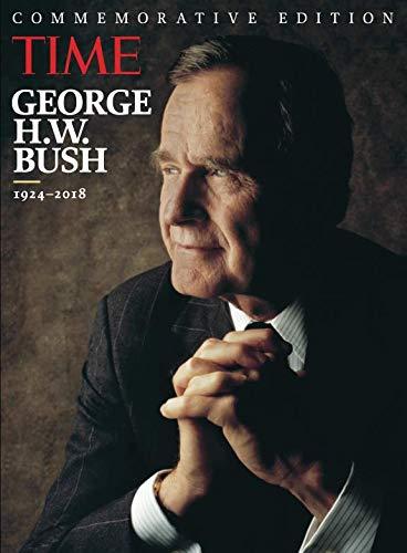 TIME George H.W. Bush: 1924-2018 (George Hw Bush By George W Bush)
