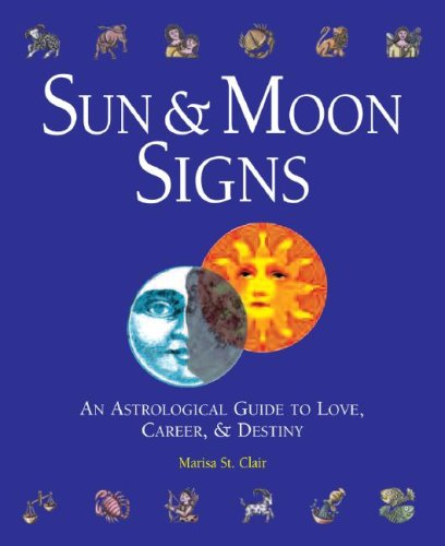 Sun & Moon Signs: An Astrological Guide to Love, Career, & - Sun Signs Signs Moon