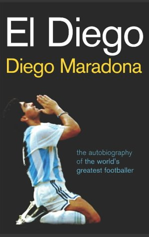 Download El Diego: The Autobiography of the World's Greatest Footballer pdf epub
