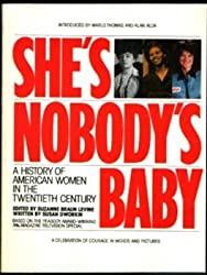 She's Nobody's Baby: A History of American Women in the Twentieth Century
