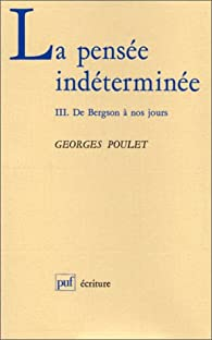 La Pensée indéterminée par Georges Poulet