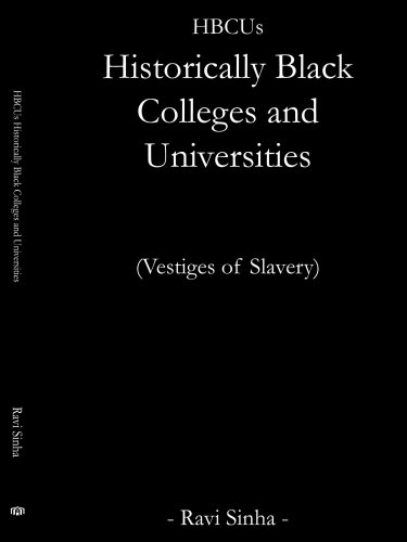 Search : HBCUs Historically Black Colleges and Universities: (Vestiges of Slavery)