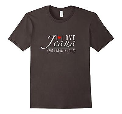 Funny I Love Jesus But I Drink A Little T-Shirt - Buddies