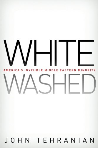 Whitewashed: America's Invisible Middle Eastern Minority...