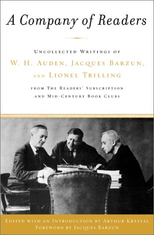 A Company of Readers: Uncollected Writings of W. H. Auden, Jacques Barzun, and Lionel Trilling from The Reader's Subscription and Mid-Century Book Clubs