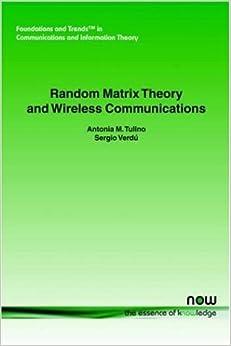 Random Matrix Theory and Wireless Communications (Foundations and Trends in Communications and Information Theory)