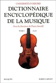 Dictionnaire encyclopédique de la musique, tome 1 par Université d'Oxford