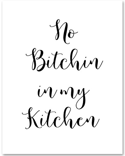 No Bitchin in My Kitchen - 11x14 Unframed Typography Art Print - Great Funny ()