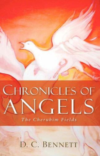 Read Online Chronicles of Angels: The Cherubim Fields ebook