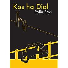 Kas ha Dial (Cornish Edition)
