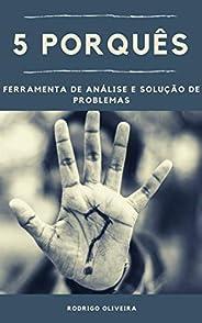 5 Porquês: Ferramenta de Análise e Solução de Problemas