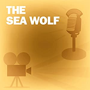 The Sea Wolf (Dramatized) Radio/TV Program