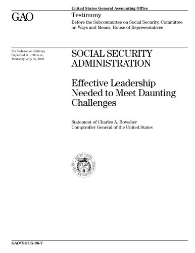Social Security Administration  Effective Leadership Needed To Meet Daunting Challenges