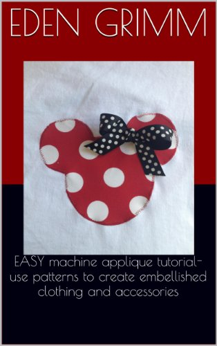 EASY downloadable machine applique tutorial- use patterns to create embellished clothing and (Eden Pattern)
