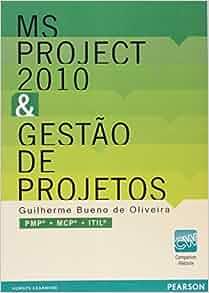 MS Project 2010 e Gestão de Projetos (Em Portuguese do Brasil