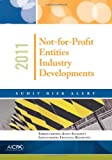 Audit Risk Alert : Not-for-Profit Entities Industry Developments 2011, American Institute of Certified Public Accountants, 0870519557