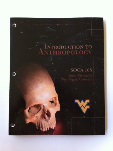 introduction to anthropology (soca 105, special edition for west virginia university) by Conrad Kottak (2010-05-03)