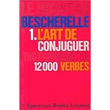 L'Art de Conjuguer Dictionnaire de 12000 Verbes